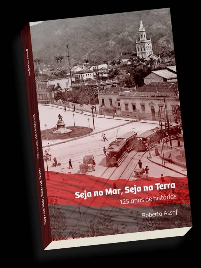 """""""Seja no Mar, Seja na Terra - 125 anos de histórias"""" é o 18º livro de Roberto Assaf"""