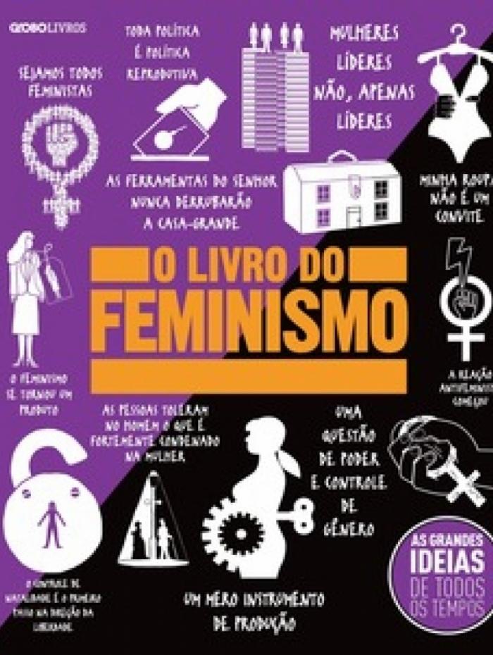 'O livro do feminismo' traz as origens do movimento e explica conceitos complexos com linguagem clara e acessível