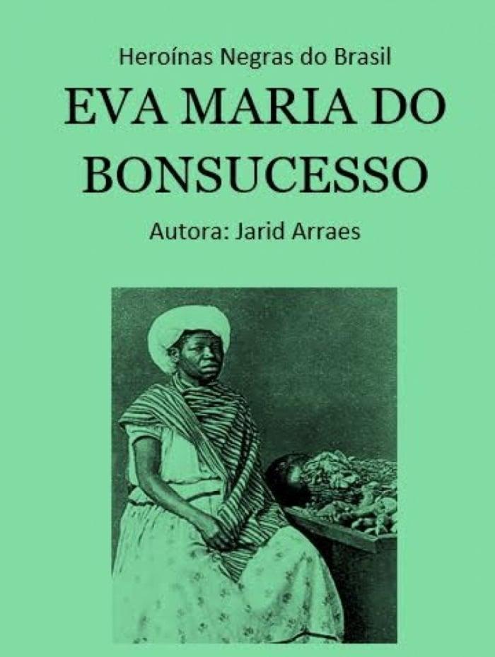 A mulher escravizada Eva Maria do Bonsucesso tomou uma atitude considerada impensável e deu certo