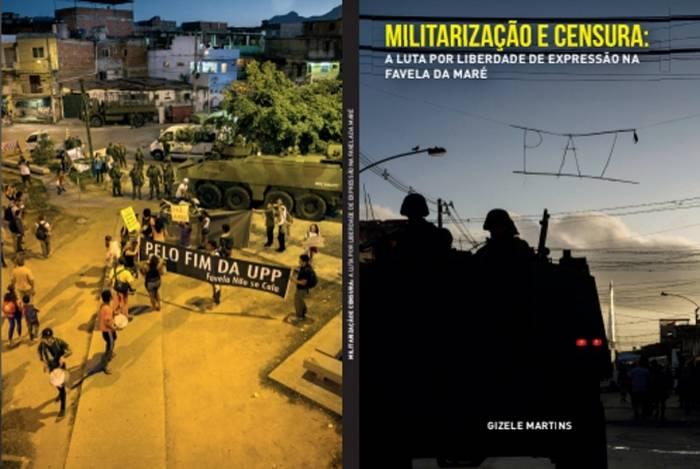 Capa do livro 'Militarização e censura - A luta por liberdade de expressão na Favela da Maré'
