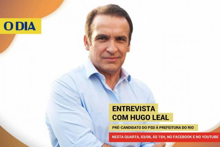 Pré-candidato à Prefeitura do Rio Hugo Leal, do PSD