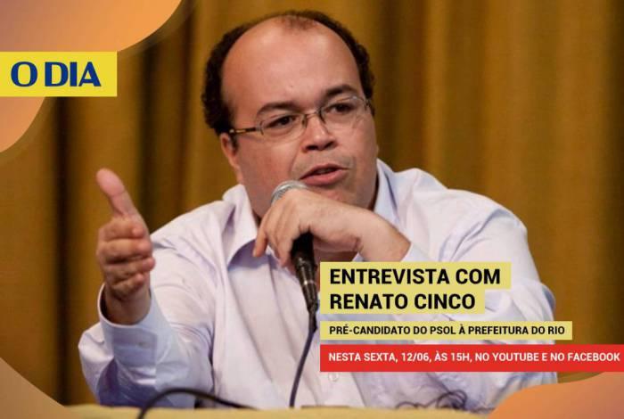 Pré-candidato à Prefeitura do Rio Renato Cinco, do PSOL