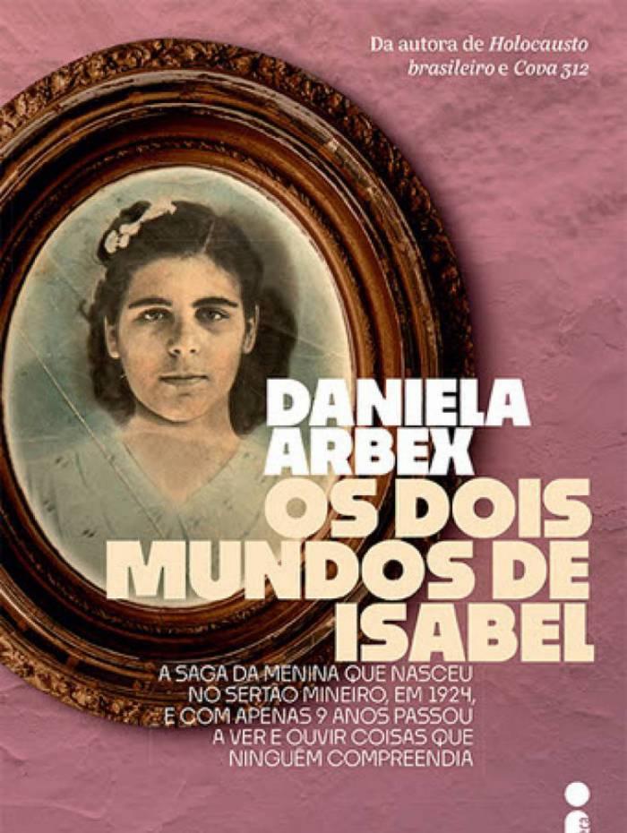 Daniela Arbex lança 'Os Dois Mundos de Isabel' nesta sexta-feira